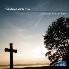 Ekkehard Wölk Trio – Another Kind of Faith