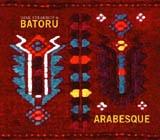 Batoru, Arabesque