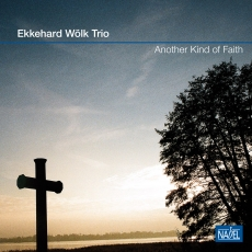 Ekkehard Wölk Trio – Another Kind of Faith