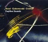 Read - Gajkonovski - Cremer, Fugitive Sounds