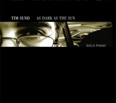 Tim Sund, As dark as the sun