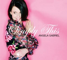 Angela Gabriel, Simply This