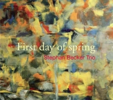 Stephan Becker Trio, First Day Of Spring