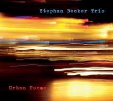 Stephan Becker Trio, Urban Poems